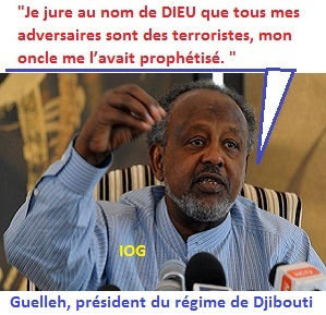 Ismael Omar Guelleh-IOG- use le terrorisme comme