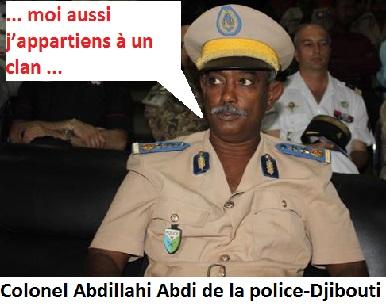 Djibouti : Le Directeur général de la Police nationale, le colonel Abdillahi Abdi Farah menace d'expulser de Djibouti les Issas…